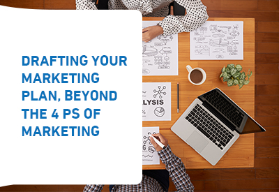 Drafting your marketing plan, beyond the 4 ps of Marketing