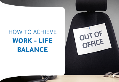 The best ways to achieve and maintain your Work-Life Balance